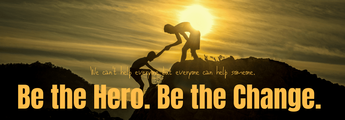Be the Hero Be the Change